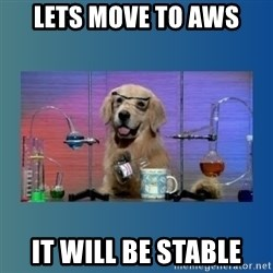 Chemistry Dog - LETS MOVE TO AWS IT WILL BE STABLE