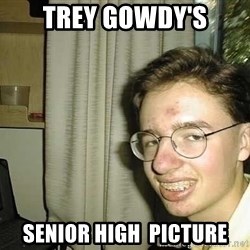 uglynerdboy - Trey Gowdy's Senior High  Picture