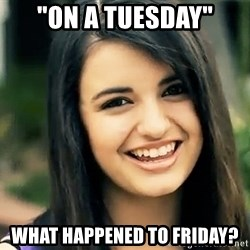 "Rebecca Black Fried Egg - ""On A Tuesday"" What happened to Friday?"