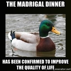 good advice duck - The madrigal dinner has been confirmed to improve the quality of life