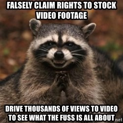evil raccoon - Falsely claim rights to stock video footage Drive thousands of views to video to see what the fuss is all about