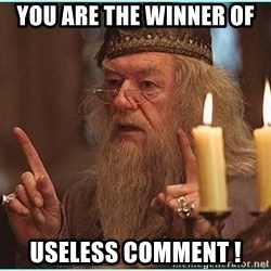 dumbledore fingers - you are the winner of useless comment !