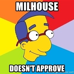 Milhouse - Milhouse doesn't approve