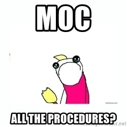 sad do all the things - MOC ALL THE PROCEDURES?
