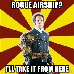 Steampunk Guy - Rogue Airship? I'll take it from here
