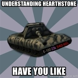 TERRIBLE E-100 DRIVER - understanding hearthstone have you like