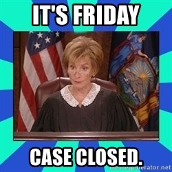 Judge Judy - IT'S FRIDAY CASE CLOSED.