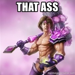 Taric - That ass