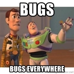 Toy story - Bugs BUGS EVERYWHERE