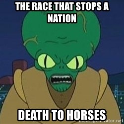 Morbo - The race that stops a nation Death to horses