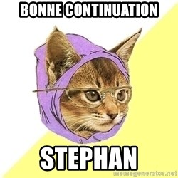 Hipster Cat - Bonne continuation Stephan