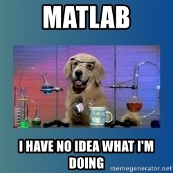 Chemistry Dog - MatLab i have no idea what i'm doing