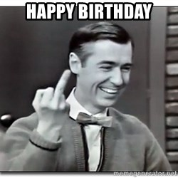 Mr Rogers gives the finger - Happy Birthday