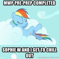 Rainbow Dash Cloud - MWP pre-prep completed Sophie W and I get to chill out