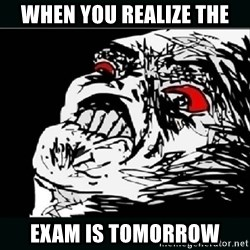 oh crap - When you realize the exam is tomorrow