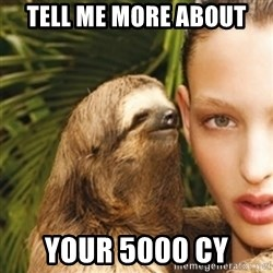 sexy sloth - Tell me more about Your 5000 CY