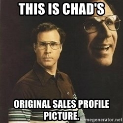 will ferrell - This is chad's original sales profile picture.