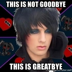 Emo Oldfag - This is not goodbye This is greatbye