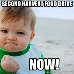 fist pump baby - Second Harvest Food Drive       Now!