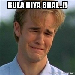 90s Problems - rula diya bhai...!!
