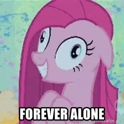 Crazy Pinkie Pie -  forever alone