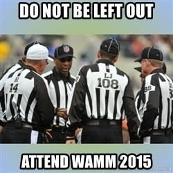 NFL Ref Meeting - Do not be left out Attend WAMM 2015