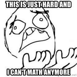 WHY SUFFERING GUY - This is just hard and I can't math anymore