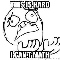 WHY SUFFERING GUY - This is hard I can't math