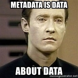 Star Trek Data - Metadata is data about data