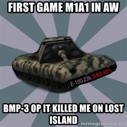 TERRIBLE E-100 DRIVER - First game M1a1 in aw BMP-3 OP it killed me on Lost Island