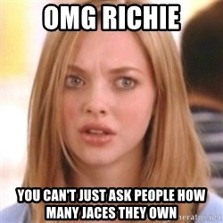 OMG KAREN - OMG Richie you can't just ask people how many jaces they own