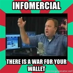 Alex Jones  - INFOMERCIAL  THERE IS A WAR FOR YOUR WALLET