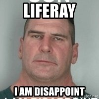 son i am disappoint - LIFERAY I AM DISAPPOINT