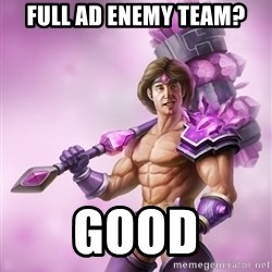 Taric - FULL AD ENEMY TEAM? GOOD