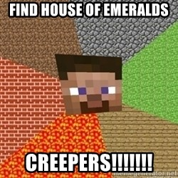 Minecraft Steve - find house of emeralds creepers!!!!!!!
