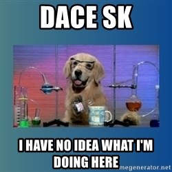Chemistry Dog - DACE SK I have no idea what I'm doing here