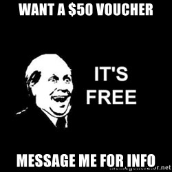 it's free - Want a $50 Voucher Message me for info