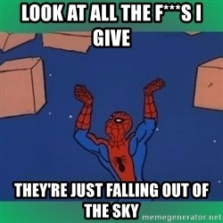 60's spiderman - look at all the f***s i give they're just falling out of the sky