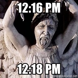 Weeping angel meme - 12:16 PM 12:18 PM