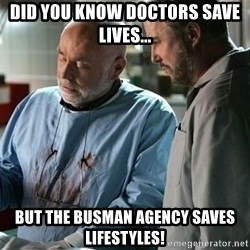 CSI Doctor - Did you know doctors save lives... But the Busman Agency saves lifestyles!