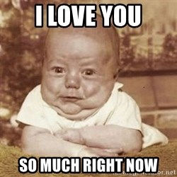 Ugly Baby - I love you so much right now