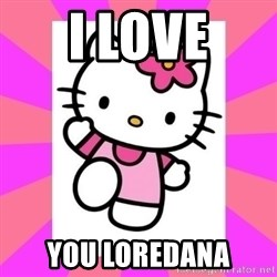 Hello Kitty - I LOVE YOU LOREDANA