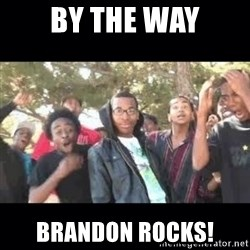 SIKED - By the way Brandon Rocks!