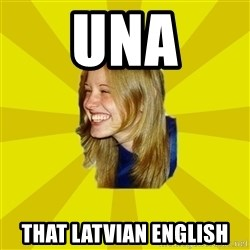 Trologirl - Una That Latvian English