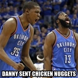 Kd & James Harden -  DANNY SENT CHICKEN NUGGETS