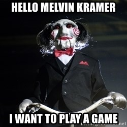 Jigsaw - Hello Melvin Kramer I want to play a gamE