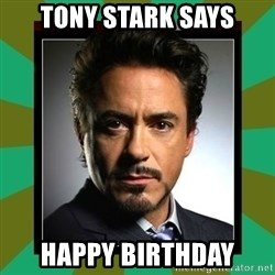 Tony Stark iron - Tony Stark Says Happy Birthday