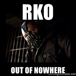 Bane Meme - rko out of nowhere