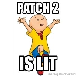 caillou - PATCH 2  Is Lit