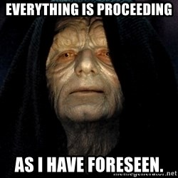 Star Wars Emperor - Everything is proceeding as I have foreseen.